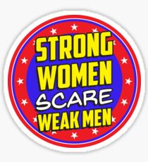 Strong Women Scare Weak Men Sticker