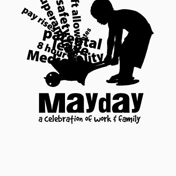 MayDay 2008: a celebration of work and family - Black print by unionswa