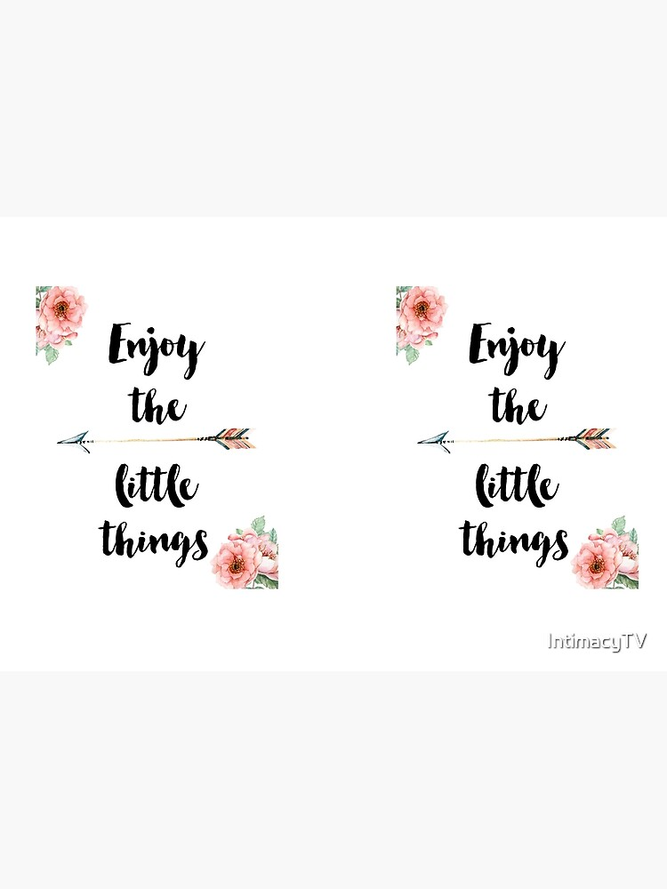 Enjoy the little things by SacredPotential
