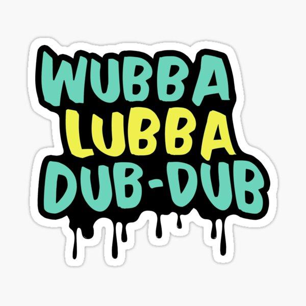 Wubba Lubba Dub-Dub Sticker