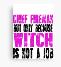 Chief Fireman Witch Canvas Print