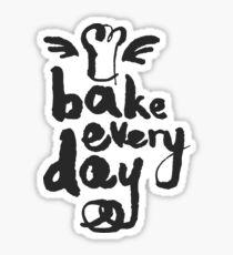 Bake Every Day Sticker