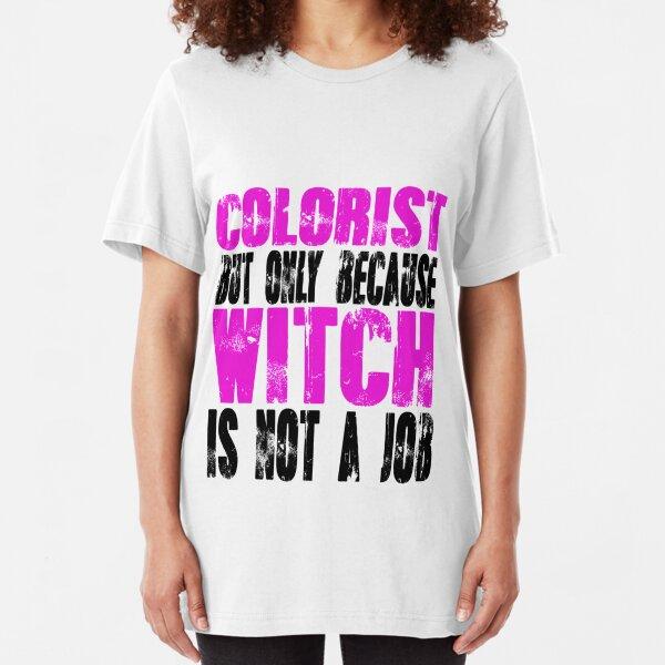 Colorist Witch Slim Fit T-Shirt