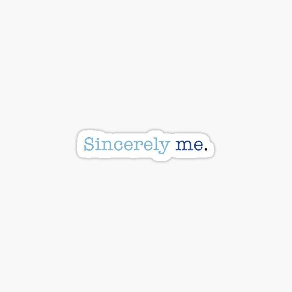 Sincerely Me.  Sticker