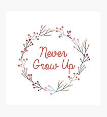 Never Grow Up | Peter Pan | Movie Quote Photographic Print