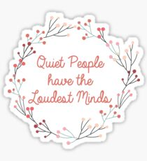 Quiet People have the Loudest Minds | Quote Sticker