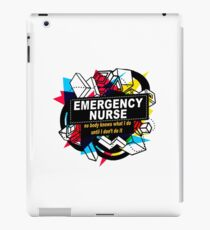 EMERGENCY NURSE - NO BODY KNOWS iPad Case/Skin