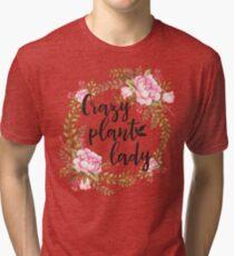 Crazy Plant Lady - Floral wreath Botanical Tri-blend T-Shirt