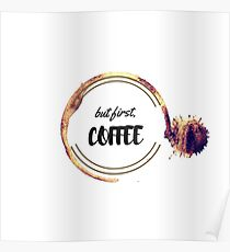 Coffee - But first, coffee Poster
