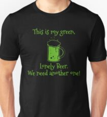 My Green Lonely Beer  Funny Soft Screen Printed Summer Graphic Gift Tshirt Unisex T-Shirt