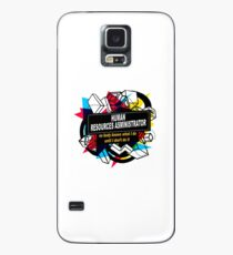 HUMAN RESOURCES ASMINISTRATOR - NO BODY KNOWS Case/Skin for Samsung Galaxy