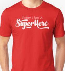 Geek Mantra - Today I Am A Super Hero Unisex T-Shirt