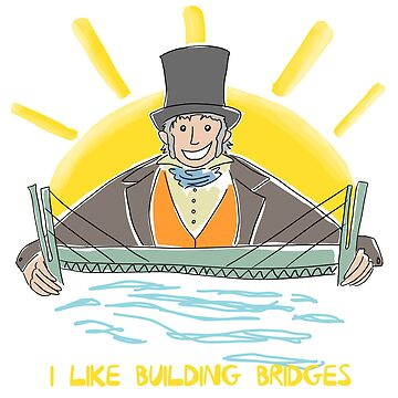 I Like Building Bridges by dinosaursforall