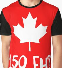 Canada 150, Eh? Graphic T-Shirt