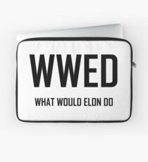 What Would Elon Do- Funny Elon Musk Design Laptop Sleeve