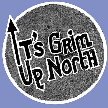 It's grim up North by Recrem