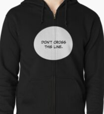 """""""Don't Cross This Line"""" Zipped Hoodie"""