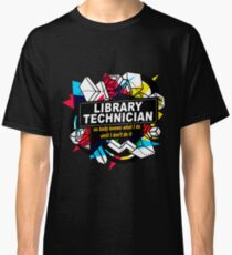 LIBRARY TECHNICIAN - NO BODY KNOWS Classic T-Shirt
