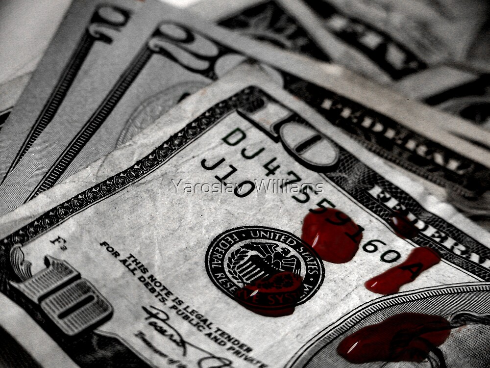 Blood money by Yaroslav  Williams