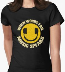 When Words Fail Music Speaks Women's Fitted T-Shirt