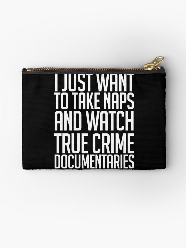 'Naps + True Crime Documentaries' Zipper Pouch by thecreepstore