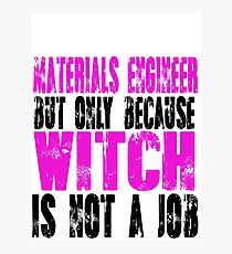 Materials Engineer Witch Photographic Print