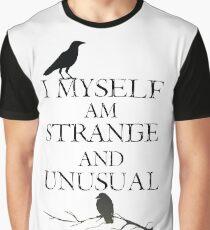 I Myself Am Strange & Unusual Graphic T-Shirt