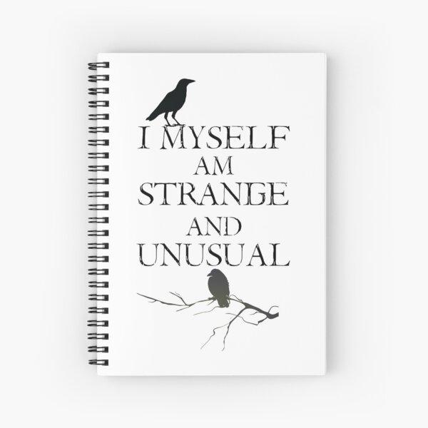 I Myself Am Strange & Unusual Spiral Notebook