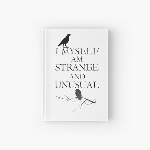 I Myself Am Strange & Unusual Hardcover Journal