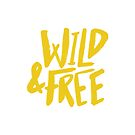 Wild and Free - Sunshine by Leah Flores