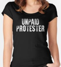 unpaid protester Women's Fitted Scoop T-Shirt