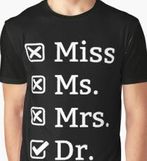 Miss Ms. Mrs. Dr. Graphic T-Shirt