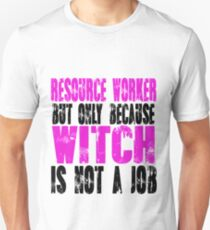 Resource Worker Witch Unisex T-Shirt