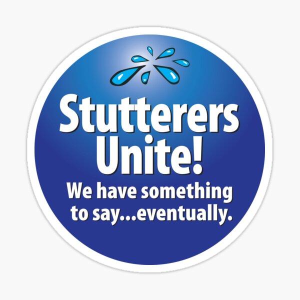 Stutterers Unite Sticker
