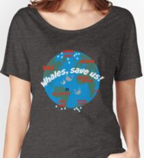 Whales, save us! Paris Accords, Global warming Women's Relaxed Fit T-Shirt