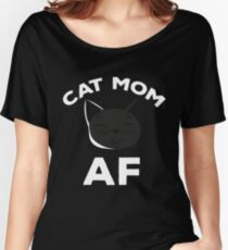 Cat Mom AF Shirt Women's Relaxed Fit T-Shirt