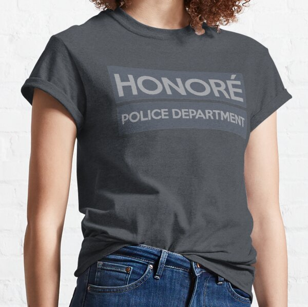 The HONORÉ POLICE DEPARTMENT gear! Classic T-Shirt