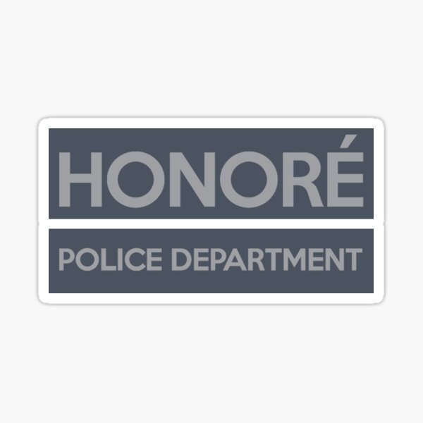 The HONORÉ POLICE DEPARTMENT gear! Sticker