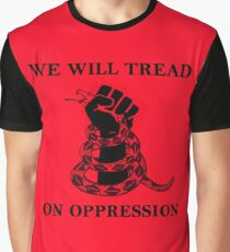 WE WILL TREAD ON OPPRESSION Graphic T-Shirt