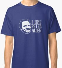 I Like Peter Allen Classic T-Shirt