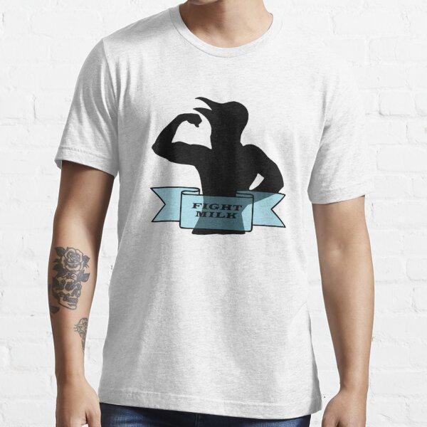 fight milk Essential T-Shirt