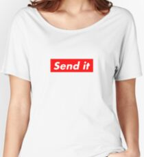 send it sup Women's Relaxed Fit T-Shirt