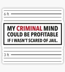 Criminal Mind but Scared of Jail Sticker