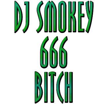 Dj Smokey 666 Bitch logo by JuicySchinken