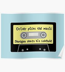 Driver Picks the Music, Shotgun Shuts His Cakehole Poster