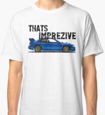 That's Imprezive! Subaru Impreza WRX STi 22B Classic T-Shirt