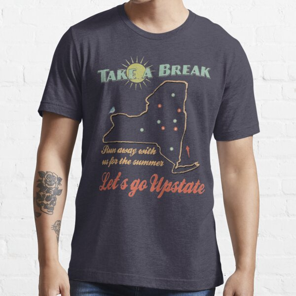 Take a Break Upstate NY Vintage  Essential T-Shirt