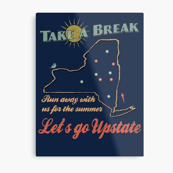 Take a Break Upstate NY Vintage  Metal Print