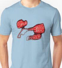 The Bang Bang Bar Unisex T-Shirt