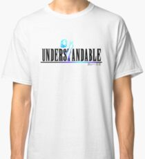 Understandable Classic T-Shirt
